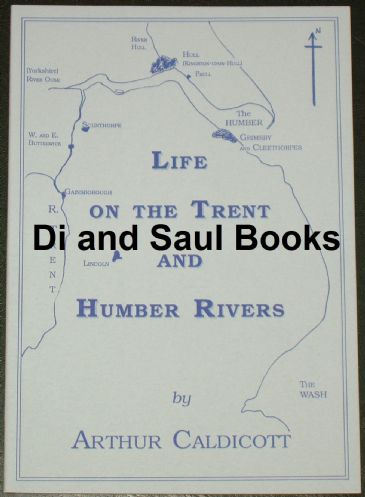 Life on the Trent and Humber Rivers, by Arthur Caldicott